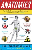 Anatomies: The Human Body Its Parts And The Stories They Tell