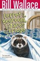 Ferret in the Bedroom, Lizards in the Fridge