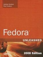 Fedora Unleashed, 2008 Edition: Covering Fedora 7 And Fedora 8 (paperback)