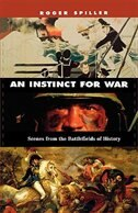 An Instinct for War: Scenes from the Battlefields of History