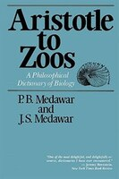 Aristotle to Zoos: A Philisophical Dictionary of Biology