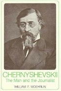 Chernyshevskii: The Man and the Journalist