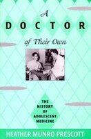 A Doctor of Their Own: The History of Adolescent Medicine