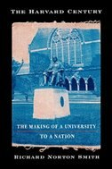 The Harvard Century: The Making of a University to a Nation