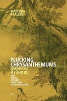 Plucking Chrysanthemums: Narushima Ryuhoku And Sinitic Literary Traditions In Modern Japan