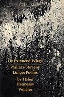 On Extended Wings: Wallace Stevens' Longer Poems