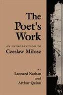 The Poet's Work: An Introduction to Czeslaw Milosz
