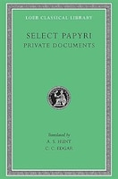 Select Papyri, Volume I: Private Documents