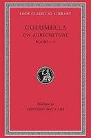 On Agriculture, Volume I: Books 1-4