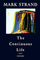 The Continuous Life,: Poems