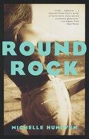 Round Rock - Michelle Huneven