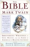 The BIBLE ACCORDING TO MARK TWAIN