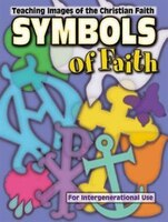 Symbols Of Faith: Teaching the Images of the Christian Faith