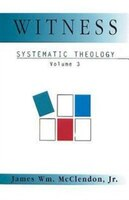 Systematic Theology: Witness