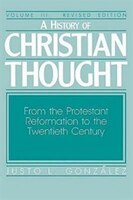 A History Christian Thought: From the Protestant Reformation to the 20th Century