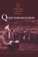 Quest for Inclusion: Jews and Liberalism in Modern America