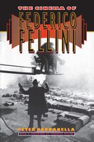 The Cinema of Federico Fellini Peter Bondanella Author