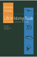 Life in Moving Fluids: The Physical Biology of Flow - Revised and Expanded Second Edition - Steven Vogel