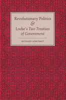 "Revolutionary Politics and Locke's ""Two Treatises of Government"": Revolutionary Politics & Locke"