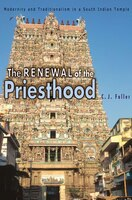 The Renewal of the Priesthood: Modernity and Traditionalism in a South Indian Temple
