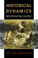 Historical Dynamics:  Why States Rise and Fall: Why States Rise and Fall