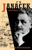 Janácek and His World
