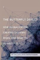The Butterfly Defect: How Globalization Creates Systemic Risks, and What to Do about It