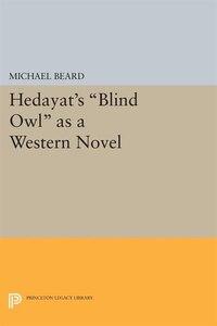 Hedayat's Blind Owl As A Western Novel