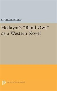 Hedayat's <i>Blind Owl</i> as a Western Novel