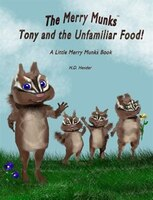 The Merry Munks: Tony and the Unfamiliar Food!:  A Little Merry Munks Book