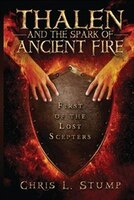 Thalen and the Spark of Ancient Fire: First of the Lost Scepters