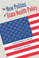 The New Politics Of State Health Care Policy