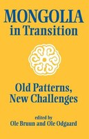 Mongolia in Transition: Old Patterns, New Challenges