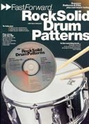 Fast Forward - Rock Solid Drum Patterns: Groove Patterns & Fills You Can Learn Today!