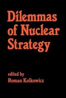 Dilemmas Of Nuclear Strategy