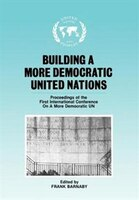 Building A More Democratic United Nations: Proceedings Of Camdun-1