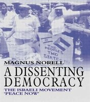 A Dissenting Democracy: The Israeli Movement 'peace Now'
