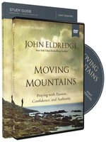 Moving Mountains Study Guide with DVD: Praying with Passion, Confidence, and Authority