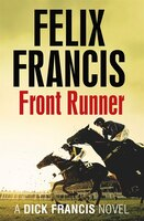 Things are hotting up in this latest thriller from bestselling author Felix Francis, in his fifth solo novel Front Runner