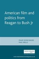 American Film and Politics from Reagan to Bush Jr.
