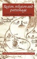 Region, Religion and Patronage: Lancastrian Shakespeare