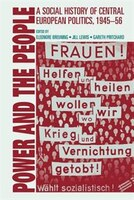 Power And The People: A social history of central European politics, 1945-56