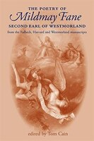 The Poetry of Mildmay Fane, Second Earl of Westmorland: Poems from the Fulbeck, Harvard and Westmorland Manuscripts