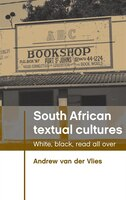 South African textual cultures: White, black, read all over