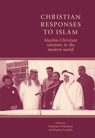 Christian responses to Islam: Muslim-Christian relations in the modern world
