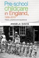 Pre-school childcare in England, 1939-2010