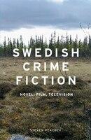 Swedish Crime Fiction: Novel, Film, Television