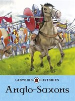 Ladybird Histories Anglo Saxons