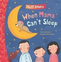When Mama Can't Sleep Tuff Book