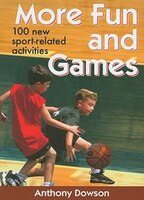 More Fun and Games: 100-New Sport Related Activities